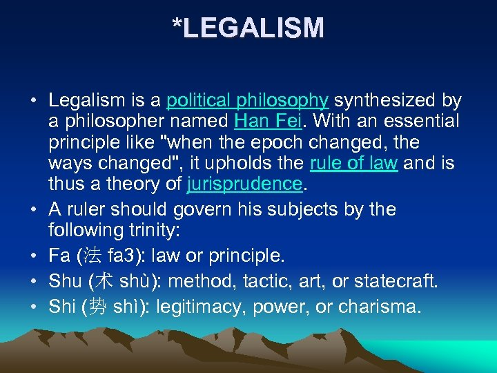 *LEGALISM • Legalism is a political philosophy synthesized by a philosopher named Han Fei.