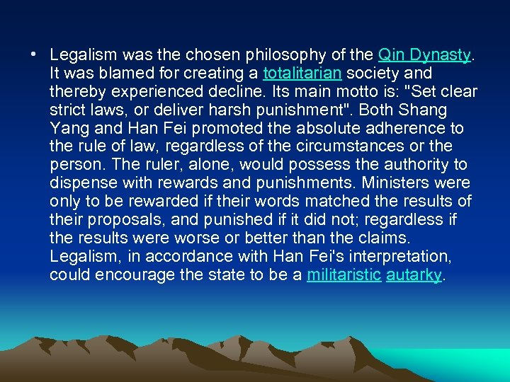 • Legalism was the chosen philosophy of the Qin Dynasty. It was blamed