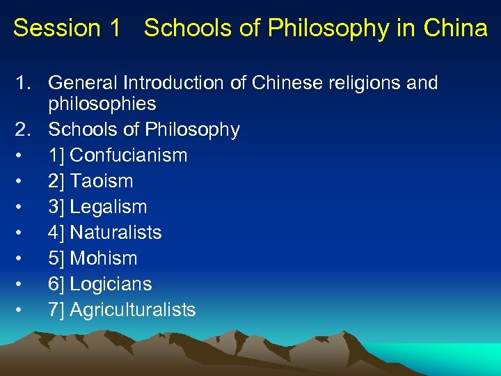 Session 1 Schools of Philosophy in China 1. General Introduction of Chinese religions and