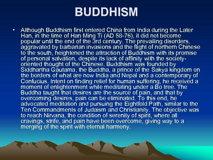 BUDDHISM • Although Buddhism first entered China from India during the Later Han, in