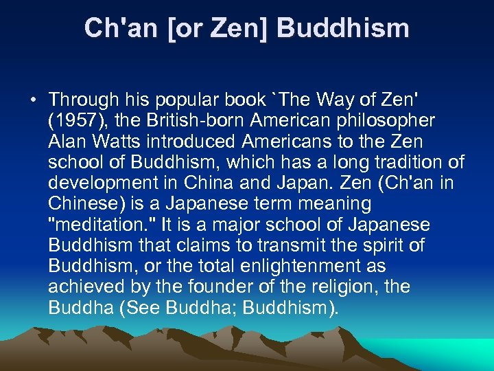 Ch'an [or Zen] Buddhism • Through his popular book `The Way of Zen' (1957),
