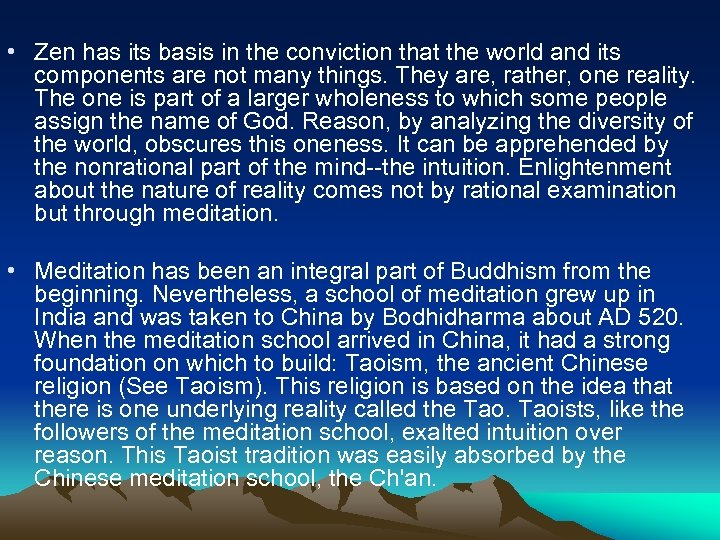 • Zen has its basis in the conviction that the world and its