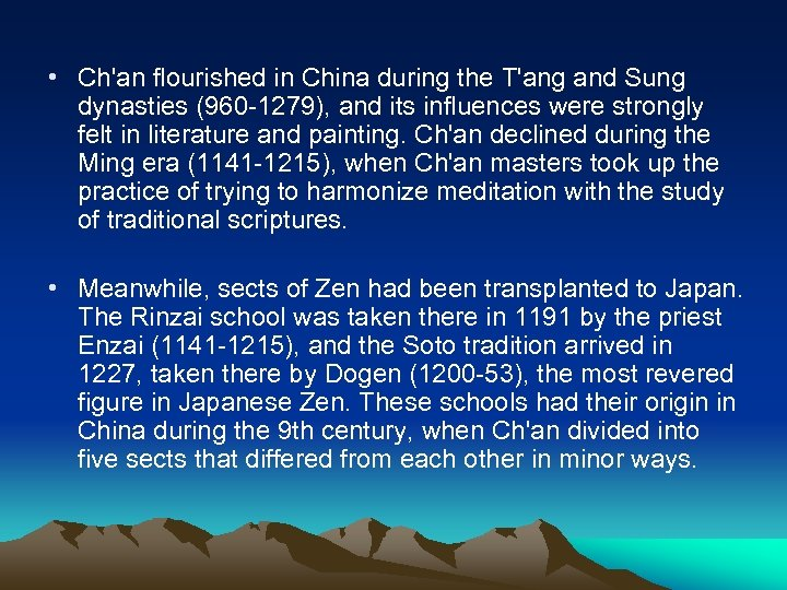 • Ch'an flourished in China during the T'ang and Sung dynasties (960 -1279),