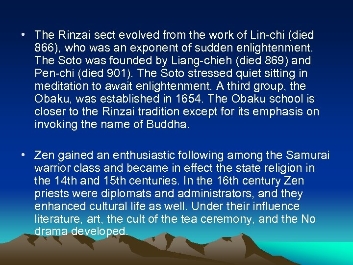 • The Rinzai sect evolved from the work of Lin-chi (died 866), who