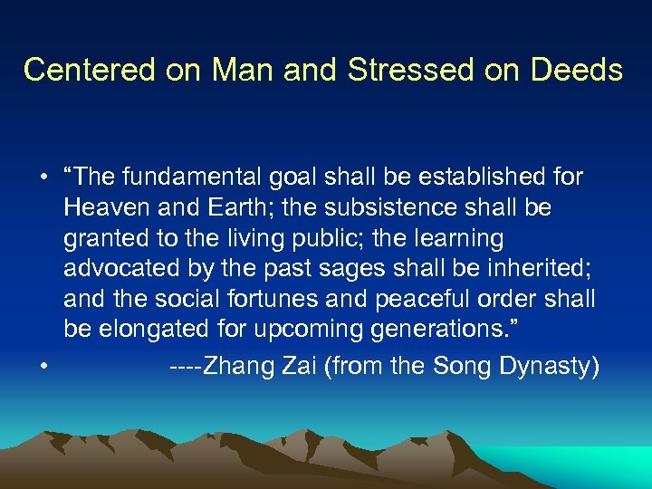 "Centered on Man and Stressed on Deeds • ""The fundamental goal shall be established"