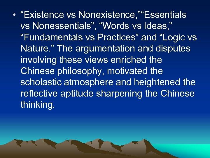 """• """"Existence vs Nonexistence, """"""""Essentials vs Nonessentials"""", """"Words vs Ideas, """" """"Fundamentals vs"""