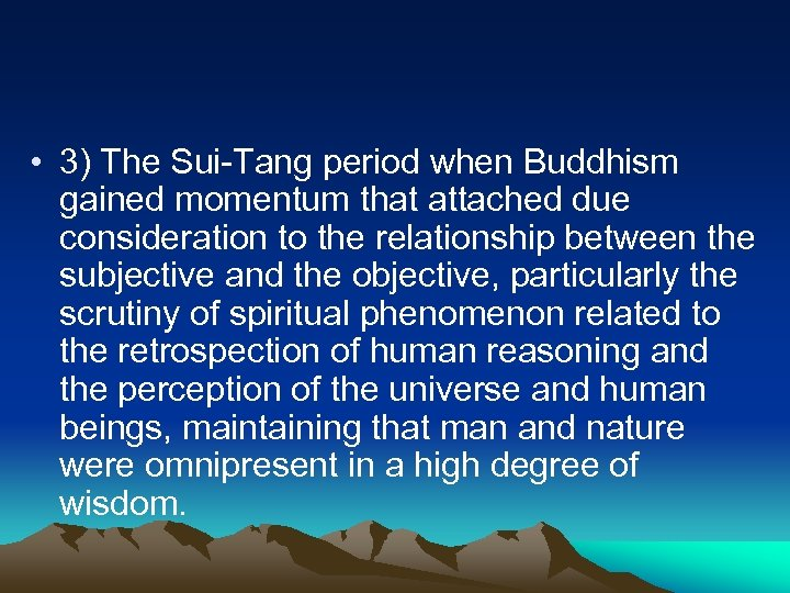 • 3) The Sui-Tang period when Buddhism gained momentum that attached due consideration