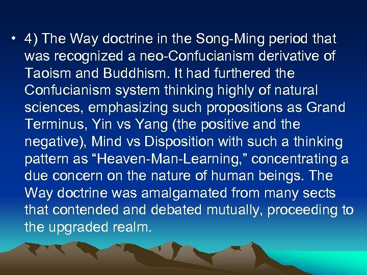 • 4) The Way doctrine in the Song-Ming period that was recognized a