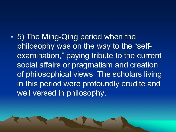 • 5) The Ming-Qing period when the philosophy was on the way to
