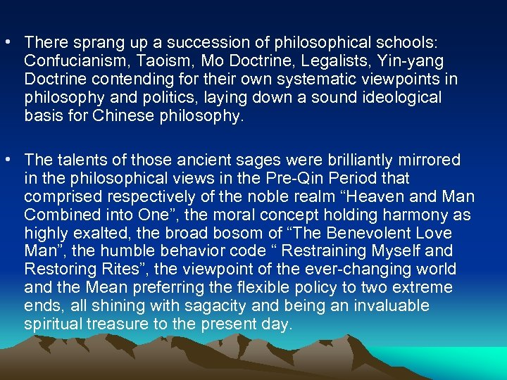 • There sprang up a succession of philosophical schools: Confucianism, Taoism, Mo Doctrine,
