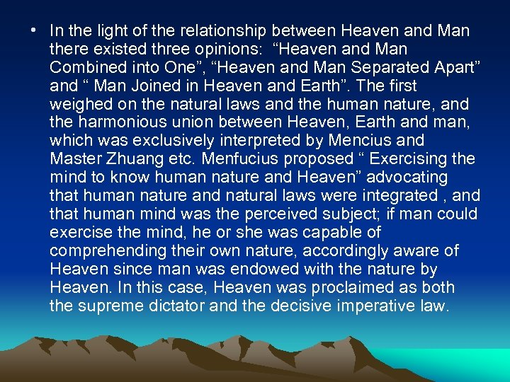 • In the light of the relationship between Heaven and Man there existed