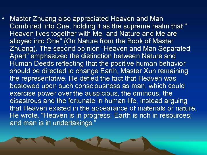 • Master Zhuang also appreciated Heaven and Man Combined into One, holding it