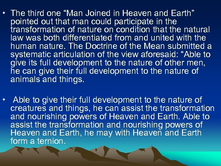 "• The third one ""Man Joined in Heaven and Earth"" pointed out that"