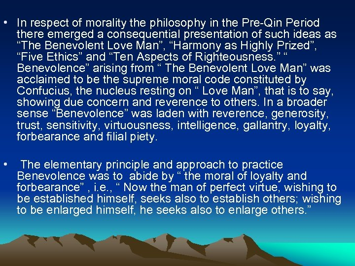 • In respect of morality the philosophy in the Pre-Qin Period there emerged
