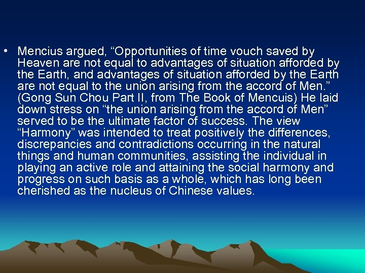 """• Mencius argued, """"Opportunities of time vouch saved by Heaven are not equal"""