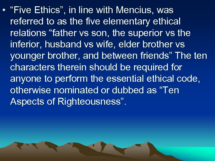 "• ""Five Ethics"", in line with Mencius, was referred to as the five"