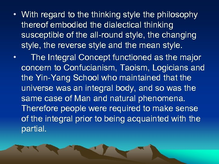 • With regard to the thinking style the philosophy thereof embodied the dialectical