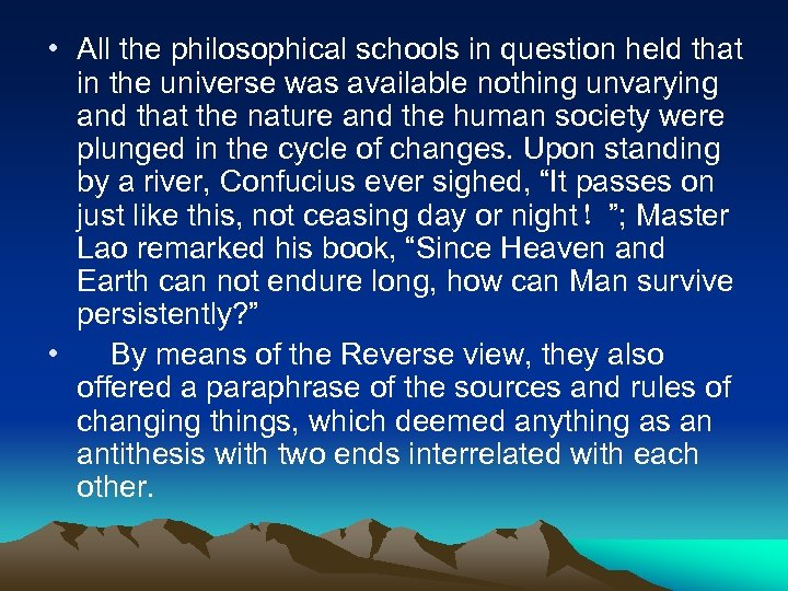 • All the philosophical schools in question held that in the universe was