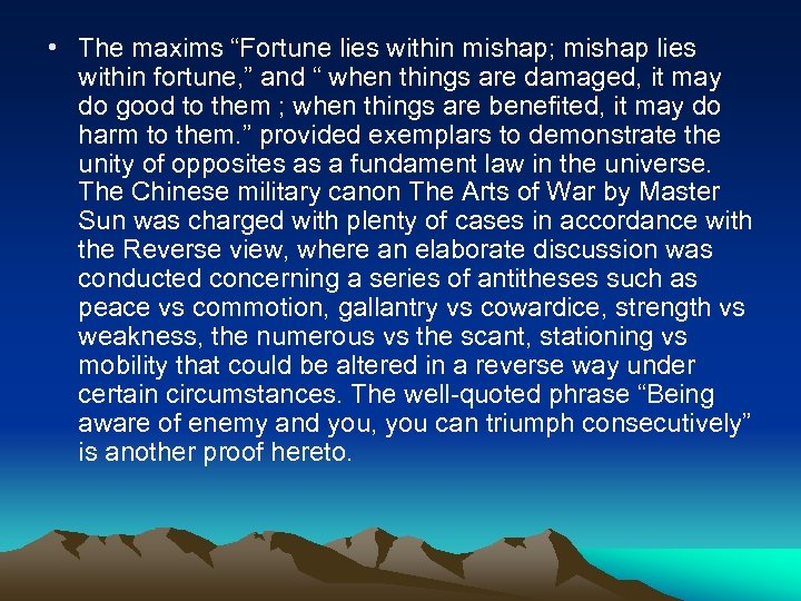 "• The maxims ""Fortune lies within mishap; mishap lies within fortune, "" and"