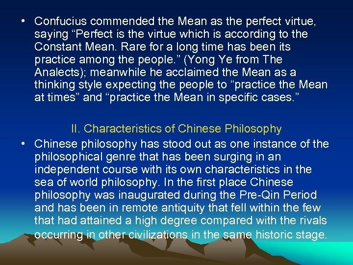 """• Confucius commended the Mean as the perfect virtue, saying """"Perfect is the"""