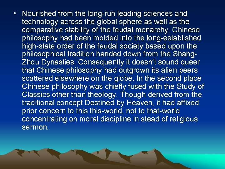 • Nourished from the long-run leading sciences and technology across the global sphere