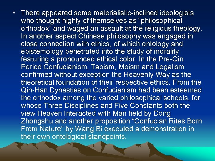 "• There appeared some materialistic-inclined ideologists who thought highly of themselves as ""philosophical"
