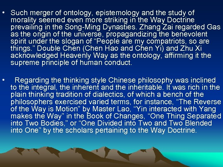 • Such merger of ontology, epistemology and the study of morality seemed even