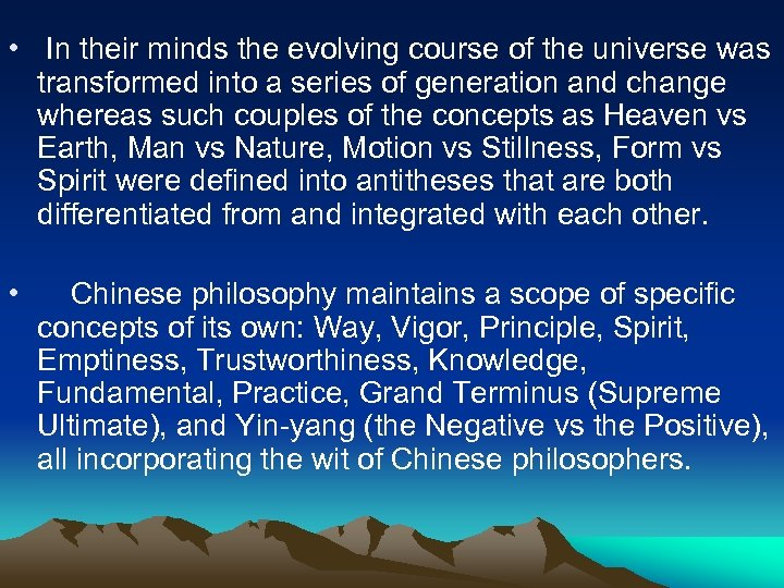 • In their minds the evolving course of the universe was transformed into