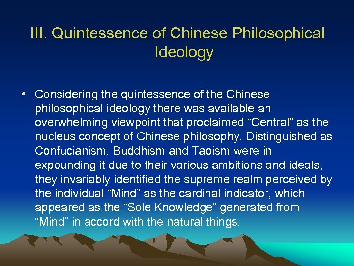 III. Quintessence of Chinese Philosophical Ideology • Considering the quintessence of the Chinese philosophical