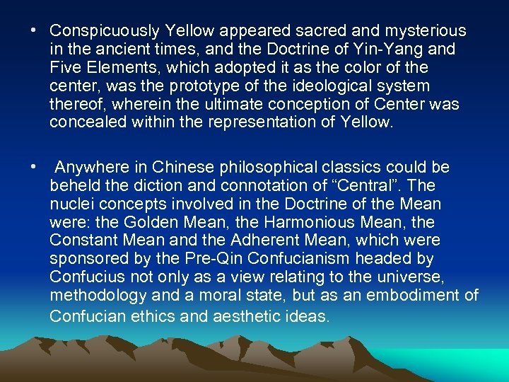• Conspicuously Yellow appeared sacred and mysterious in the ancient times, and the