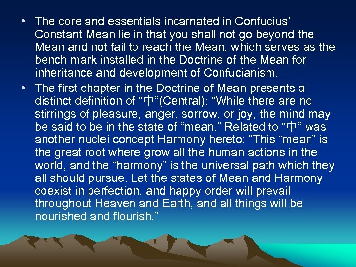 • The core and essentials incarnated in Confucius' Constant Mean lie in that