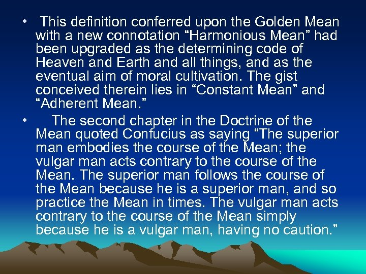 "• This definition conferred upon the Golden Mean with a new connotation ""Harmonious"