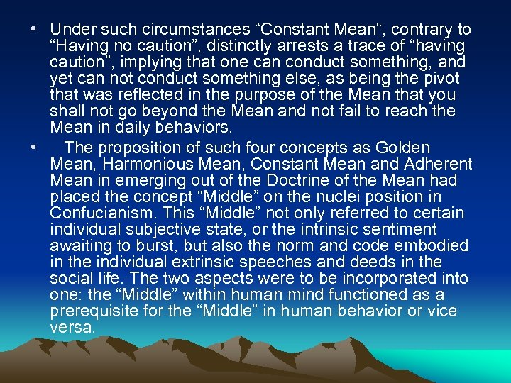 "• Under such circumstances ""Constant Mean"", contrary to ""Having no caution"", distinctly arrests"