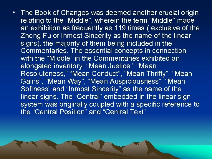 • The Book of Changes was deemed another crucial origin relating to the