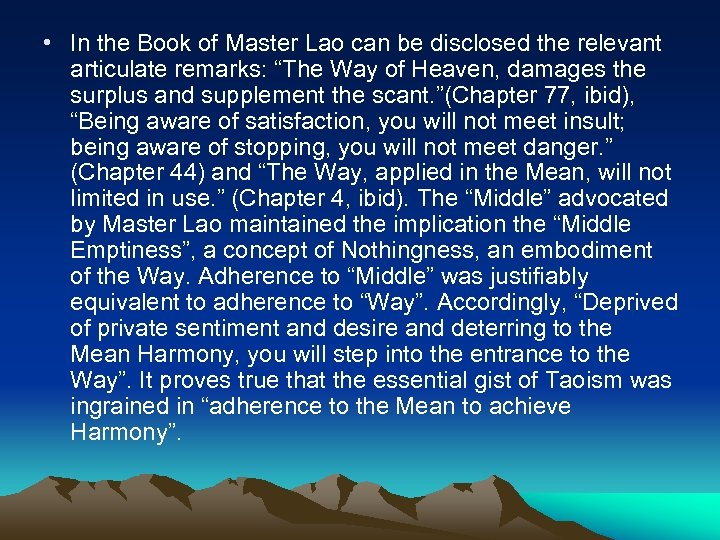 • In the Book of Master Lao can be disclosed the relevant articulate