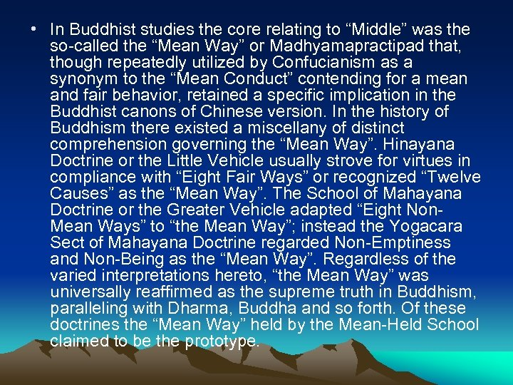 "• In Buddhist studies the core relating to ""Middle"" was the so-called the"