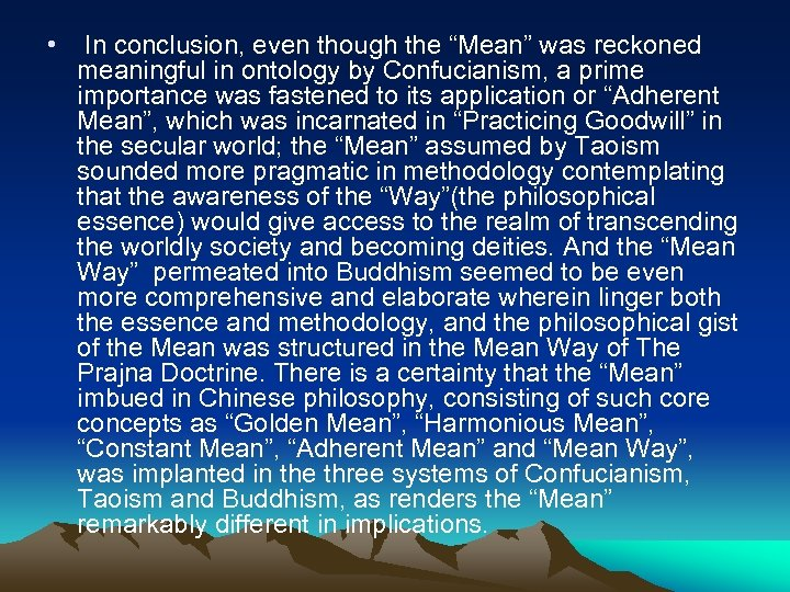 "• In conclusion, even though the ""Mean"" was reckoned meaningful in ontology by"