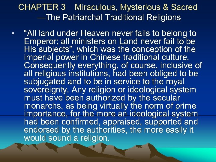 "CHAPTER 3 Miraculous, Mysterious & Sacred —The Patriarchal Traditional Religions • ""All land under"