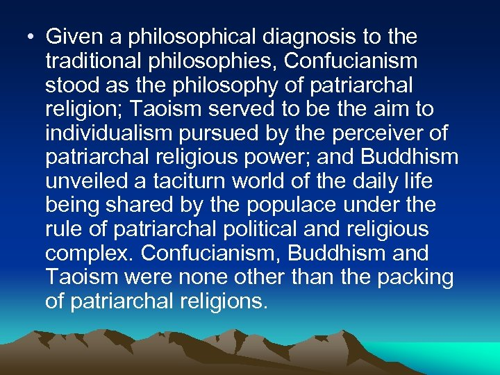 • Given a philosophical diagnosis to the traditional philosophies, Confucianism stood as the