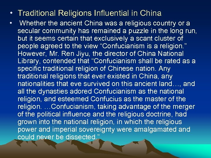 • Traditional Religions Influential in China • Whether the ancient China was a