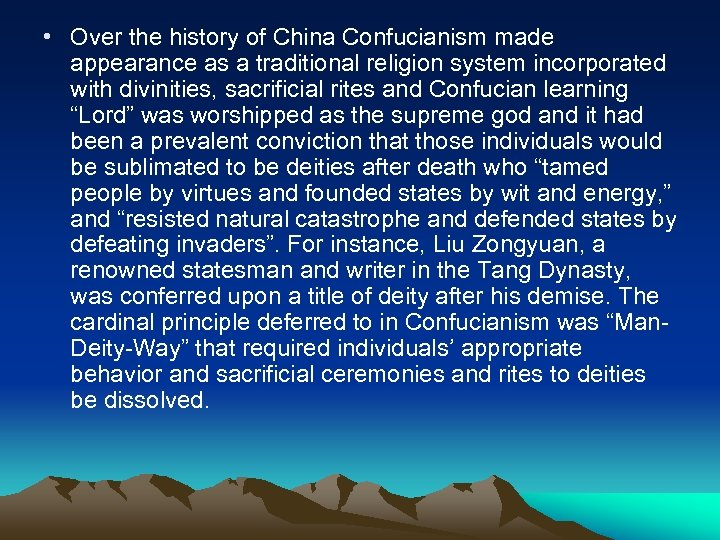 • Over the history of China Confucianism made appearance as a traditional religion