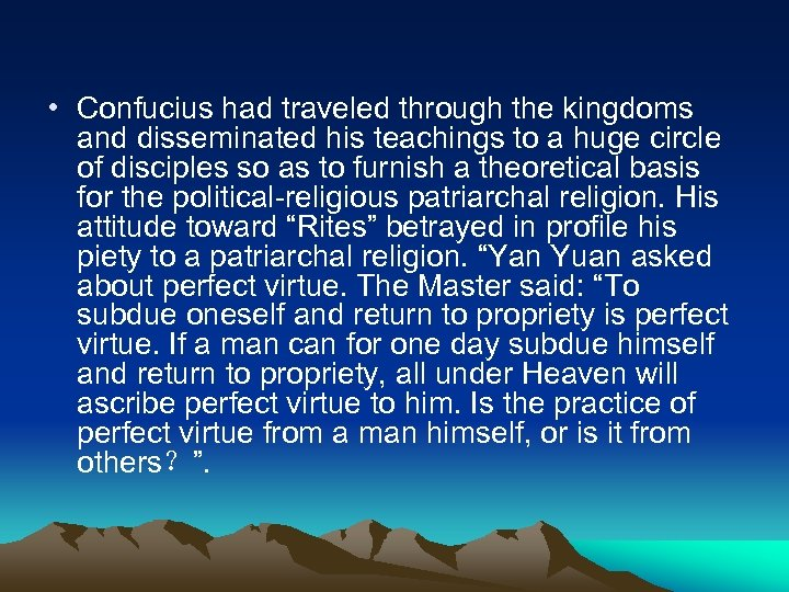 • Confucius had traveled through the kingdoms and disseminated his teachings to a