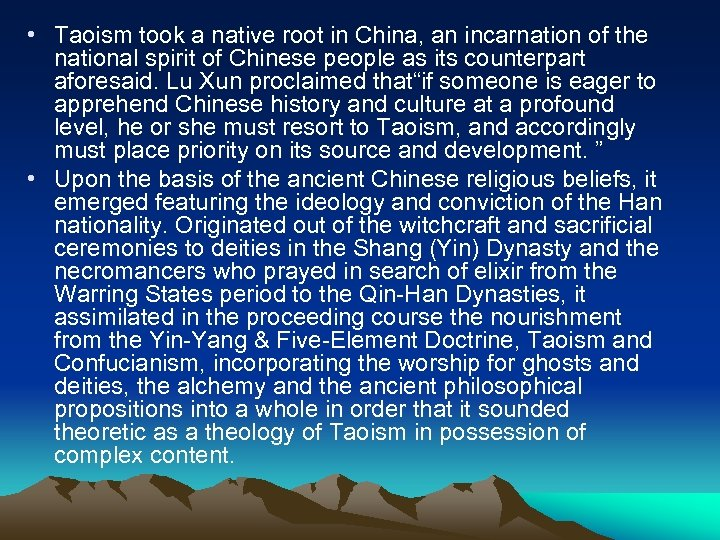 • Taoism took a native root in China, an incarnation of the national