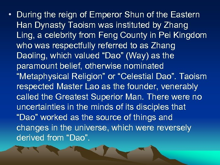 • During the reign of Emperor Shun of the Eastern Han Dynasty Taoism
