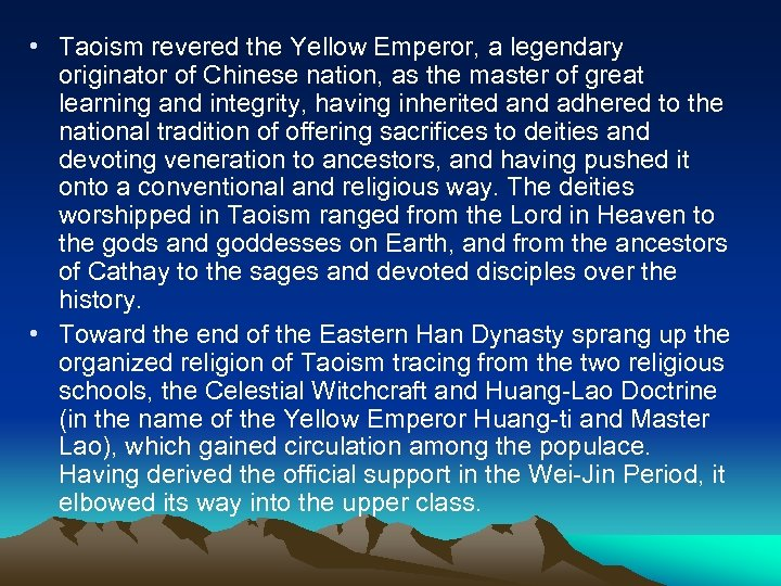 • Taoism revered the Yellow Emperor, a legendary originator of Chinese nation, as