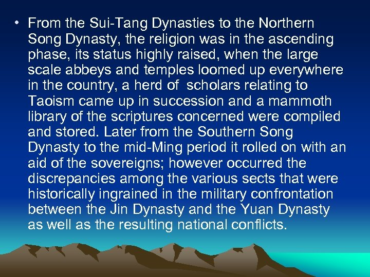 • From the Sui-Tang Dynasties to the Northern Song Dynasty, the religion was