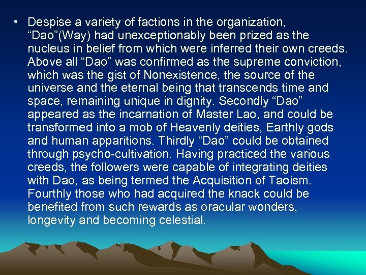 "• Despise a variety of factions in the organization, ""Dao""(Way) had unexceptionably been"
