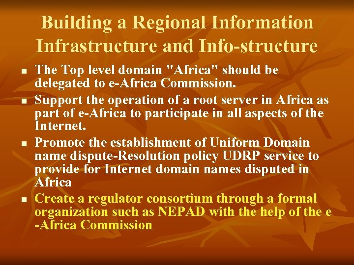 Building a Regional Information Infrastructure and Info-structure n n The Top level domain