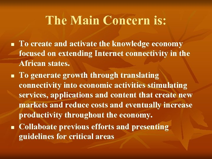 The Main Concern is: n n n To create and activate the knowledge economy