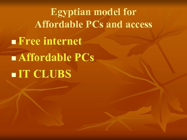 Egyptian model for Affordable PCs and access Free internet n Affordable PCs n IT